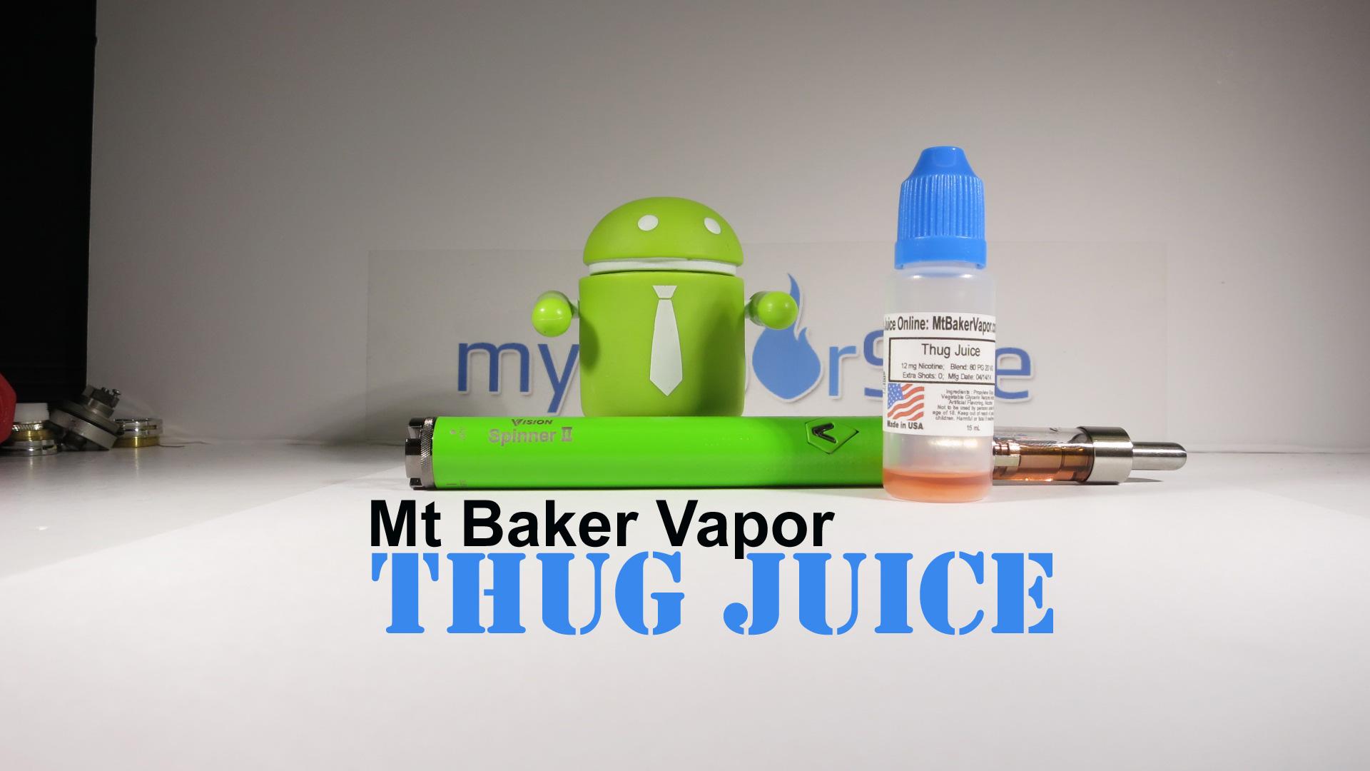 Mt Baker Vapor – Thug Juice E-Liquid Review